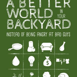 Building a Better World in Your Backyard Cover Image